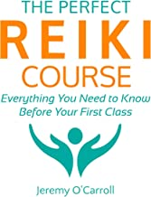 The Perfect Reiki Course: Everything You Need to Know Before Your First Class