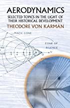 Aerodynamics: Selected Topics in the Light of Their Historical Development (Dover Books on Aeronautical Engineering)