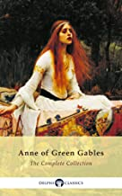 Complete Anne of Green Gables Collection (Delphi Classics) (English Edition)