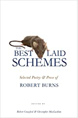 The Best Laid Schemes: Selected Poetry and Prose of Robert Burns Kindle Edition