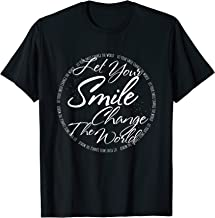 Let Your Smile Change The World Shirt