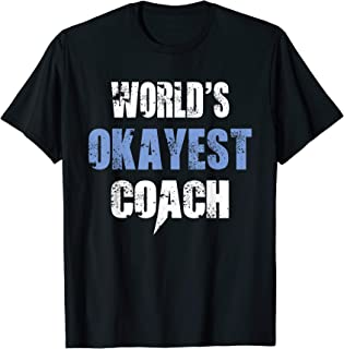 World's Okayest Coach Funny Cool Fathers Day TShirt