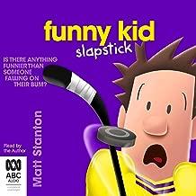 Funny Kid Slapstick: Funny Kid, Book 5