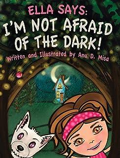 Ella Says: I'm Not Afraid of the Dark!