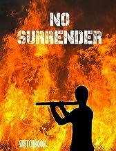 NO SURRENDER - Sketch book: 12th July, Marching Season