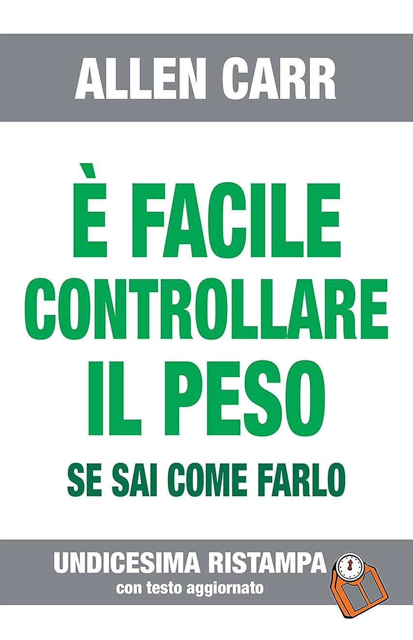 è FACILE CONTROLLARE IL PESO- Edizione n° 11: Versione aggiornata (Italian Edition)