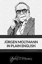 Jürgen Moltmann in Plain English