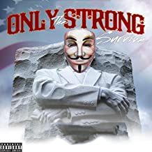 Only the Strong Survive [Explicit]