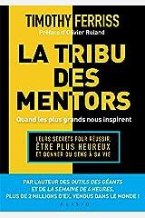 La tribu des mentors, quand les plus grands nous inspirent (French Edition) Kindle Edition