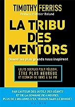 La tribu des mentors, quand les plus grands nous inspirent (French Edition)