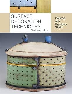 Surface Decoration Techniques (Ceramic Arts Handbook)