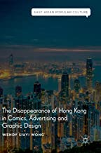 The Disappearance of Hong Kong in Comics, Advertising and Graphic Design (East Asian Popular Culture)