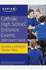 Catholic High School Entrance Exams: COOP * HSPT * TACHS (Kaplan Test Prep) Kindle Edition