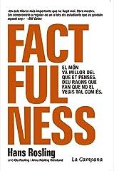 Factfulness (edició en català): El món va millor del que et penses. Deu raons que fan que no el vegis tal com és (Catalan Edition) Kindle Edition