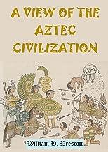 A View of the Aztec Civilization (1843)