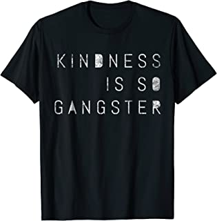 Kindness Is So Gangster, Inspire Peace & Love, Compassion