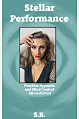 Stellar Performance: Femdom Hypnosis and Mind Control Micro-Fiction Kindle Edition