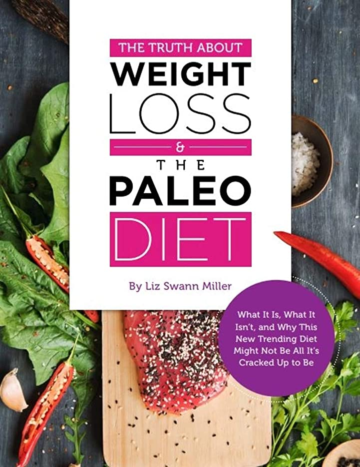 The Truth About Weight Loss & The Paleo Diet (English Edition)