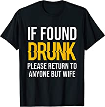If Found Drunk Please Return To Anyone But Wife T-Shirt