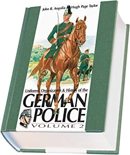 Uniforms, Organizations & History of the German Police: Vol. 2