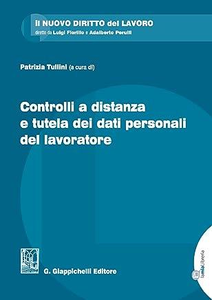 Controlli a distanza e tutela dei dati personali del lavoratore