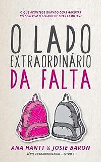 O Lado Extraordinário da Falta: Uma história empoderadora sobre amizade e amor