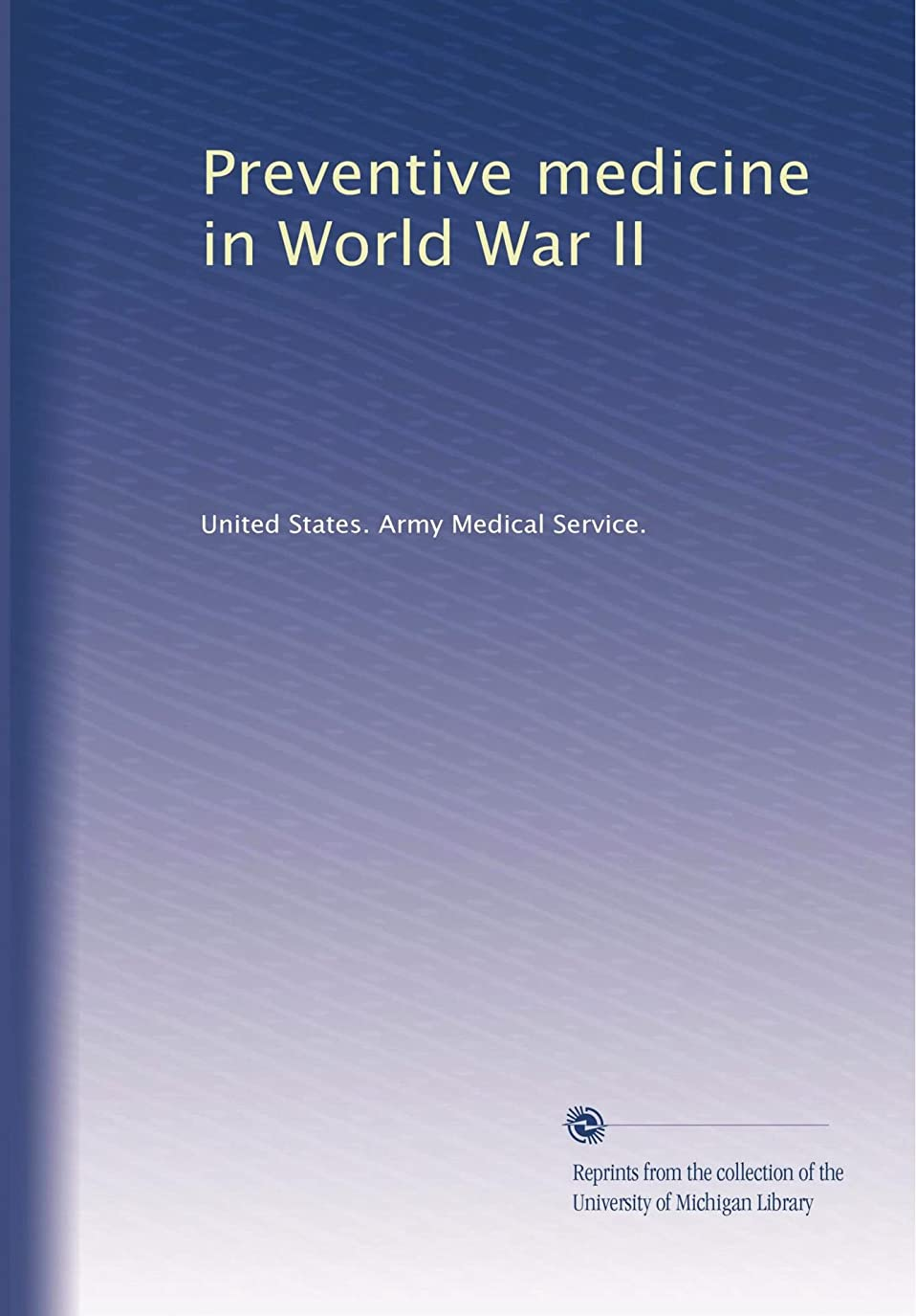 青ポスト印象派本当のことを言うとPreventive medicine in World War II (Vol.4)