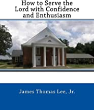 How to Serve the Lord with Confidence and Enthusiasm