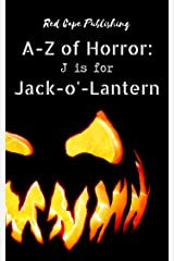 J is for Jack-o'-Lantern (A to Z of Horror Book 10) Kindle Edition