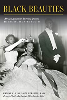 Black Beauties: African American Pageant Queens in the Segregated South (American Heritage)