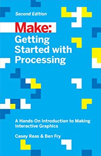 Best Getting Started with Processing: A Hands-On Introduction to Making Interactive Graphics Review