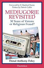 Medjugorje Revisited: 30 Years of Visions or Religious Fraud?