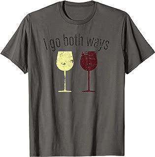 I Go Both Ways Wine Wino Drinkers Cute Novelty T Shirt T-Shirt