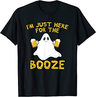 I'm Just Here For The Booze T Shirt Funny Halloween Apparel