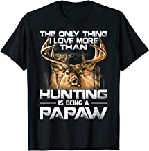 The Only Thing I Love More Than Hunting Is Being a Papaw