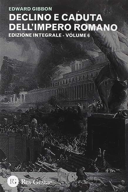 Declino e caduta dell'impero romano (Vol. 6)