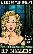 A Tale Of Two Goblins: Dulcie O'Neil Series (The Dulcie O'Neil Series)