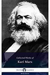 Delphi Collected Works of Karl Marx (Illustrated) (Delphi Series Seven Book 23) Kindle Edition