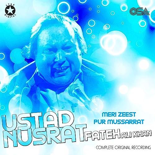 Meri Zeest Pur Mussarrat by Ustad Nusrat Fateh Ali Khan on