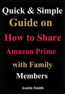 Guide on how to Share Amazon Prime with Family Members: Methods of Sharing your Amazon Prime Account with your Family
