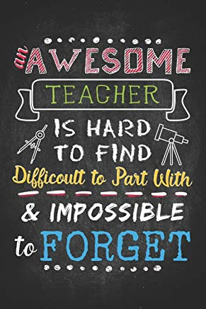 Teacher Life: Awesome Teacher Life Shirts School Professor Gift 6x9 An awesome teacher is hard to find difficoult to part with and impossible to forget