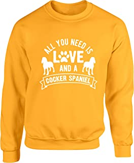 Hippowarehouse All You Need is Love and a Cocker Spaniel Unisex Jumper Sweatshirt Pullover (Specific Size Guide in Descrip...