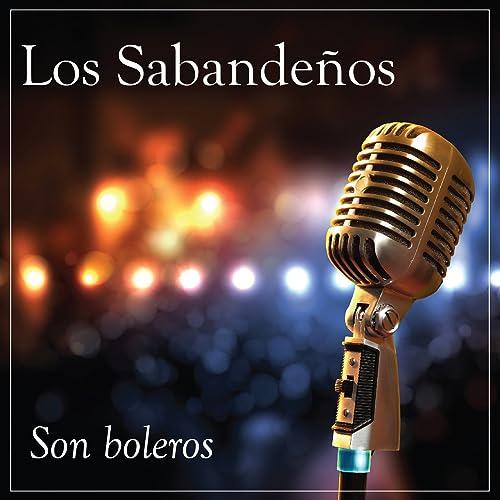 Son Boleros de Los Sabandeños en Amazon Music - Amazon.es