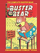 The Complete Buster Bear: Gwandanaland Comics #1044 --- Ten Complete Issues -- Buster and his Best Buds Keep you Laughing ...