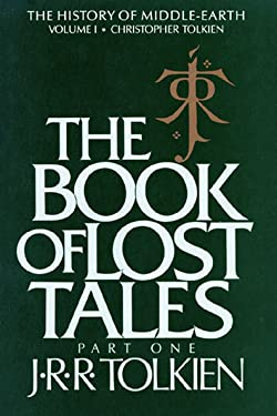 The Book of Lost Tales, Part One (History of Middle-Earth 1)