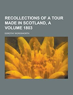 Recollections of a Tour Made in Scotland, a Volume 1803