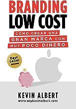 Branding Low Cost: Cómo crear una gran marca con muy poco