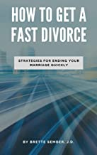 How to Get a Fast Divorce: Strategies for Ending Your Marriage Quickly