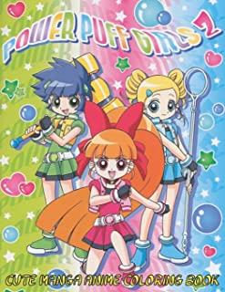 Cute Manga Anime Coloring Book: Girl Power Super Heroes Kawaii Powerpuff Girls Z Coloring Book for Girls and Kids (Hasaway Anime Corner)