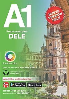 DELE A1 Preparación. Nueva Versión 2020: Audio descargable + Claves y transcripciones. (Preparación para DELE. Audio desca...
